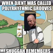 Djent Meme - meshuggah signs to sumerian records djent