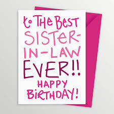 the 105 best birthday wishes for sister in law wishesgreeting