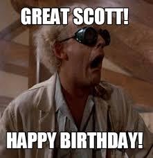 Happy Birthday Meme Creator - meme creator great scott happy birthday meme generator at