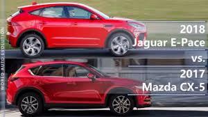 comparatif si e auto b 2018 jaguar e pace vs 2017 mazda cx 5 technical comparison