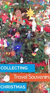 ornaments as souvenirs travel tips travelingmom