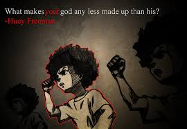 Boondocks Meme - the boondocks wise words from huey atheism