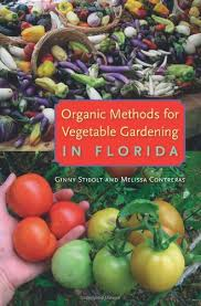 organic methods for vegetable gardening in florida ginny stibolt
