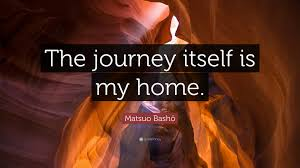 quote journey home matsuo bashō quote u201cthe journey itself is my home u201d 12