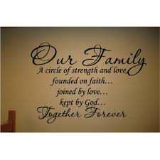 wedding quotes together our family is a circle of strength founded on faith joined by