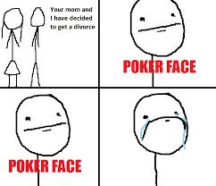 Poker Face Memes - image 59118 poker face know your meme