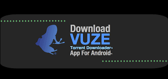 downloader app for android the vuze torrent downloader app for android tm the