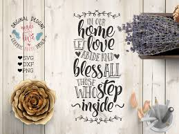 blessings unlimited home decor home blessings printable and cut file in our home let love abide