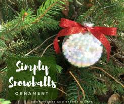 simply snowballs ornament an easy project for