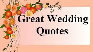 marriage celebration quotes great wedding nuptials quotes get married sayings quotations