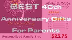 40th anniversary gifts for parents best 40th anniversary gifts for parents
