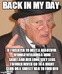 Sexy Legs Meme - back in my day meme imgflip
