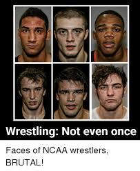 Faces Of Memes - wrestling not even once faces of ncaa wrestlers brutal meme on