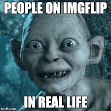 True Life Meme - luxury true life meme golem imgflip kayak wallpaper