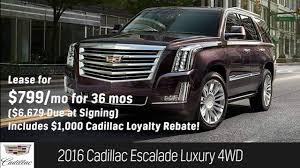 cadillac escalade lease deals 2016 cadillac ats v escalade srx xts lease and sale special