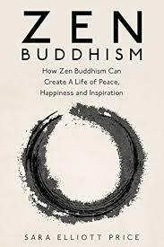 zen inspiration amazon com zen buddhism how zen buddhism can create a life of