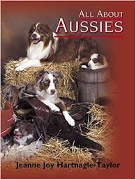 3 winds ranch australian shepherd all about aussies the australian shepherd from a to z jeanne joy