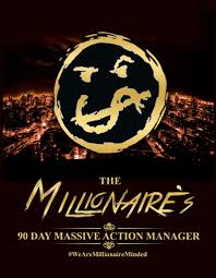 the millionaire s 90 day massive action manager millionaire minded
