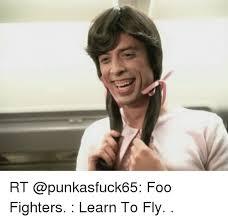 Foo Fighters Meme - rt foo fighters learn to fly foo fighters meme on me me