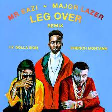 download mr eazi leg over feat french montana u0026 ty dolla ign
