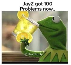 Jay Z 100 Problems Meme - 13 awesome internet reactions to beyonce s lemonade the