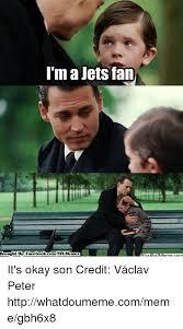 Okay Meme Facebook - i ma jets fan brought by facebookcom nfimemez it s okay son credit