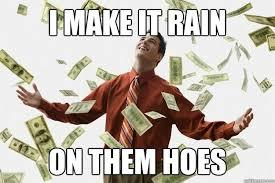 Make It Rain Meme - make it rain memes quickmeme