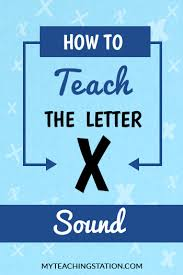 how to teach the letter x sound letters teaching and learning