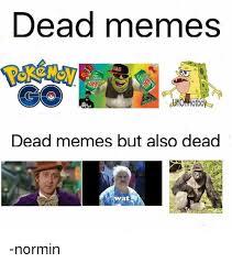 Dead Meme - 25 best memes about dead meme dead memes