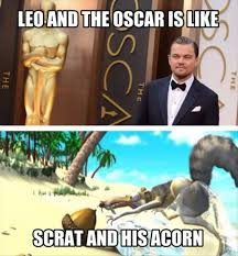 Leo Oscar Meme - leo and the oscar is like scrat and his acorn memes and comics