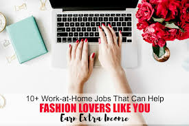 Design Works At Home 10 Work At Home Jobs That Can Help Fashion Lovers Like You Earn