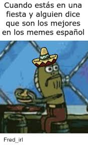 Memes Espanol - 25 best memes about memes espanol memes espanol memes