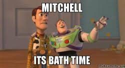 Mitchell Meme - mitchell its bath time make a meme
