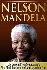 nelson mandela his biography amazon com nelson mandela life lessons from south africa s first