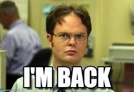 Im Back Meme - i m back dwight schrute meme on memegen