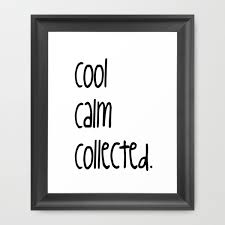 calm cool collected manufacturing effectiveness manufacture your day by being cool