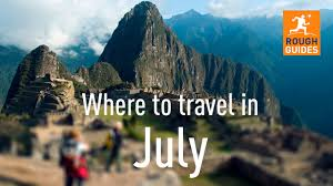 where to travel in july images The best places to visit in july jpg