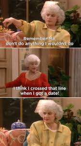 Golden Girls Memes - 21 insults on the golden girls that were straight up savage