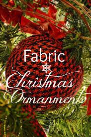 fabric ornaments simple diy project surroundings by debi