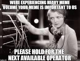Meme Telephone - telephone operator memes imgflip