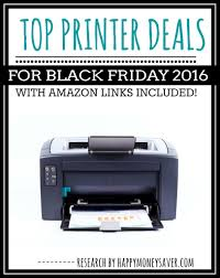 hp black friday deals top printer deals for black friday 2016 happy money saver
