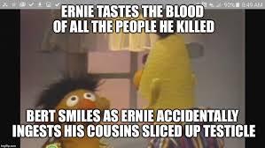 Ernie Meme - bert and ernie 1 imgflip