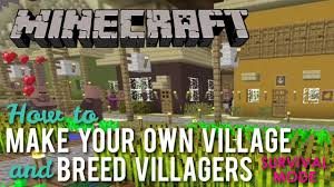 how to make your own village and breed villagers in survival youtube