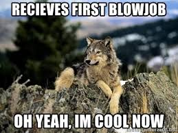 Wolf Meme Generator - recieves first blowjob oh yeah im cool now aspergers wolf