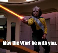 Worf Memes - may the worf be with you imgur