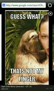 Sloth Meme Rape - some of these are really funny funny shtuff pinterest sloth