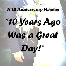 wedding wishes one liners 10th anniversary wishes quotes and poems holidappy