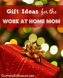gift ideas for the work at home mom clothed in scarlet