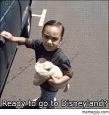 Disneyland Meme - ready to go to disneyland meme guy