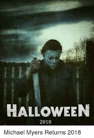 Michael Myers Memes - halloween 2018 michael myers returns 2018 halloween meme on me me